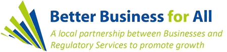 Better business for All. A local partnership between businesses and regulatory services to promote growth