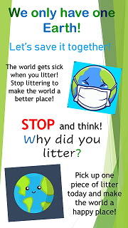 We only have one earth! Lets save it together! The world gets sick when you litter. stop littering to make the world a better place.