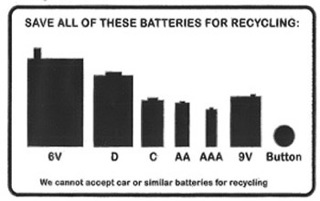 Batteries to save for recycling: 6v, D, C, AA, AAA, 9v and button. We cannot accept car or similar batteries for recycling